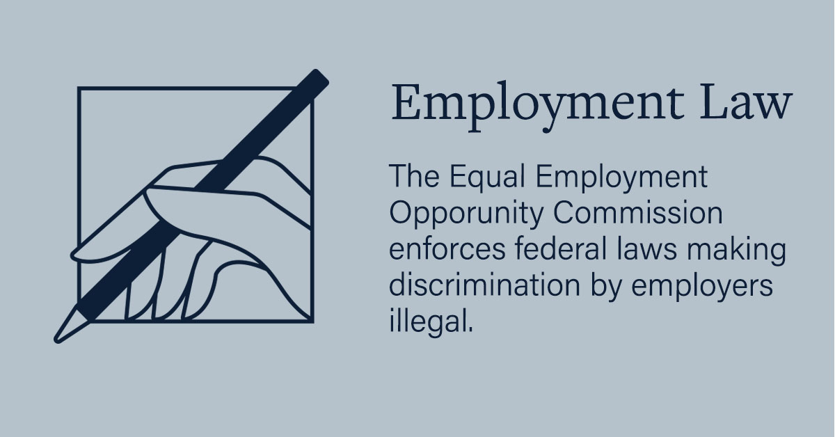 The EEOC Enforces Federal Laws Making Discrimination By Employers Illegal.