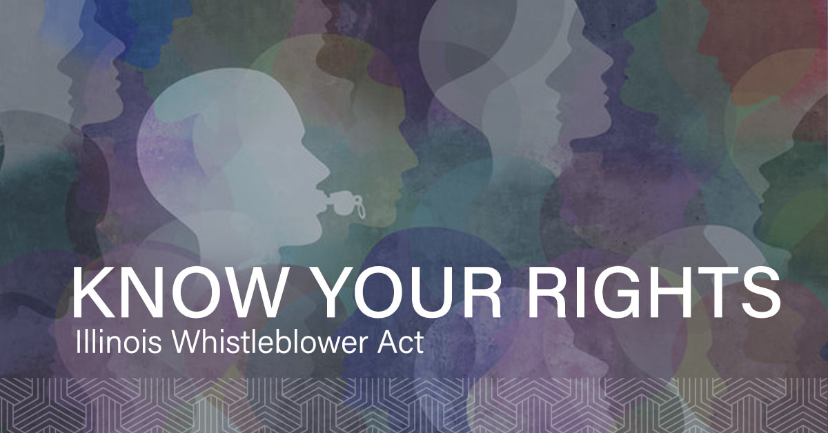 Know Your Rights Illinois Whistleblower Act